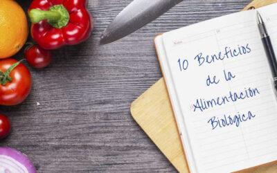 10 Beneficios de la Alimentación Biológica